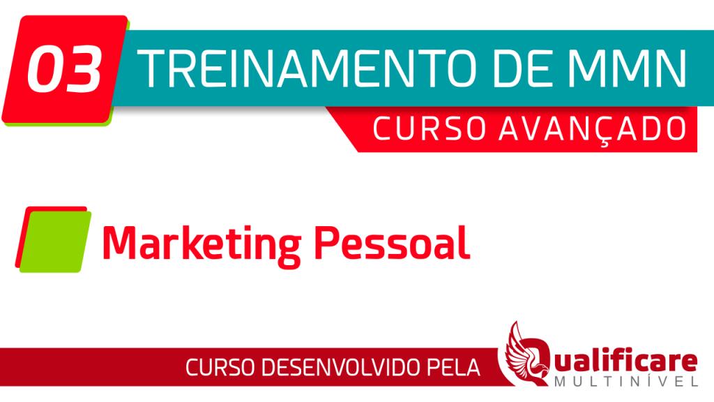 Curso Avançado - 03 Marketing Pessoal