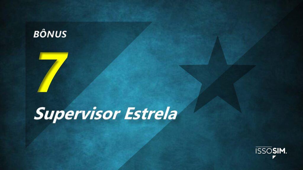 Bônus Supervisor Estrela